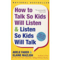 如何说孩子才会听 怎么听孩子才肯说 How to Talk So Kids Will Listen & Listen So Kids Will Talk