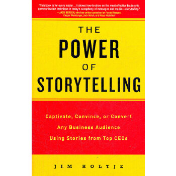 The Power of Storytelling: Captivate, Convince, or Convert Any Business Audience Usingstories from Top Ceos(ISBN=9780735204607)