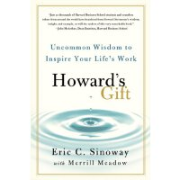 Howard's Gift: Uncommon Wisdom to Inspire Your Life's Work [ISBN: 978-1250005106]
