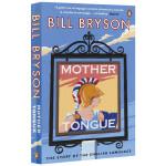 母语英语的故事 英文原版Mother Tongue 英语简史 华研原版 万物简史作者比尔布莱森 华研原版